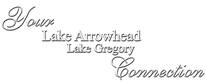 Your Lake Arrowhead Crestline Connection for Real Estate!